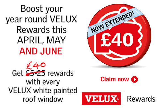 Velux Rewards - Boost your year round Velux Rewards this April, May & June - Get £40 rewards with every Velux white             painted roof window - Claim now